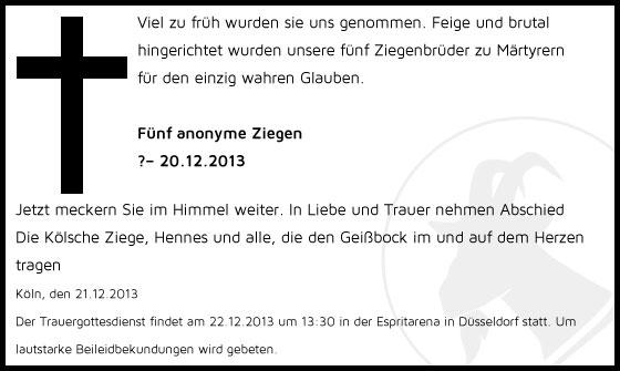 Todesanzeige für fünf anonyme Ziegen deren gehäutete Köpfe am 20.12.2013 vor dem RheinEnergieStadion gefunden wurden