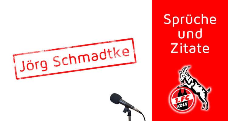 Zitat Jörg Schmadtke